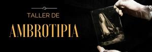 Taller de Ambrotipia web banner