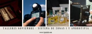 Talleres de Noviembre SISTEMA DE ZONAS I y AMBROTIPIA (Colodión
